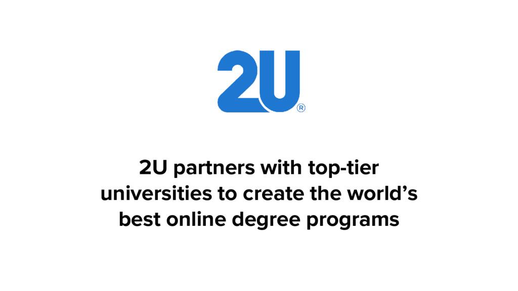 2U partners with top-tier universities to creat...