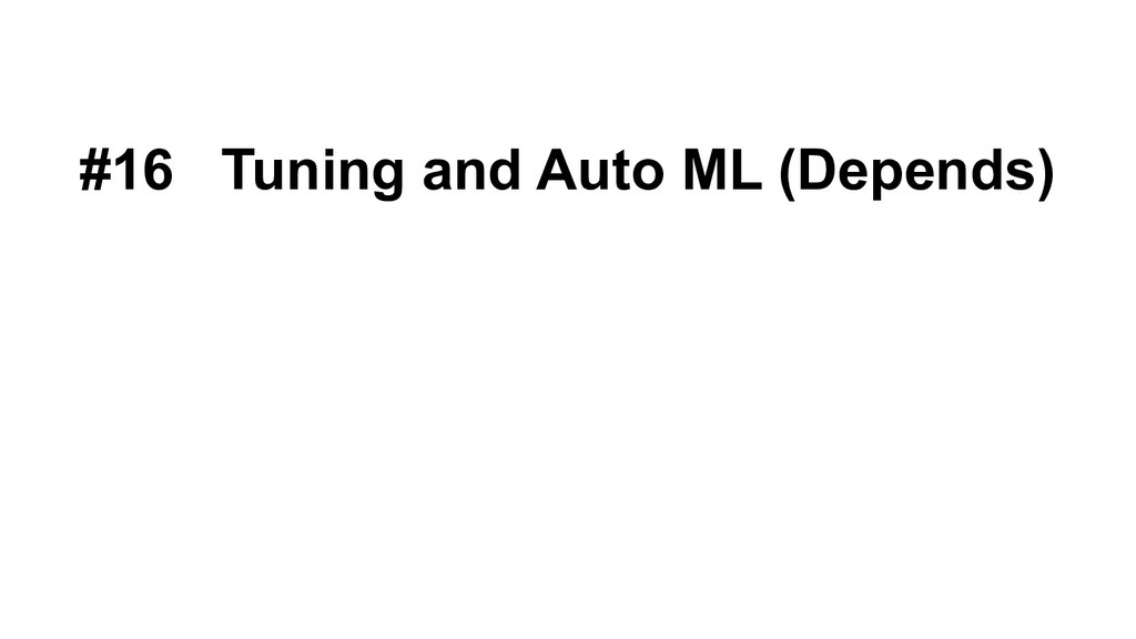 #16 Tuning and Auto ML (Depends)