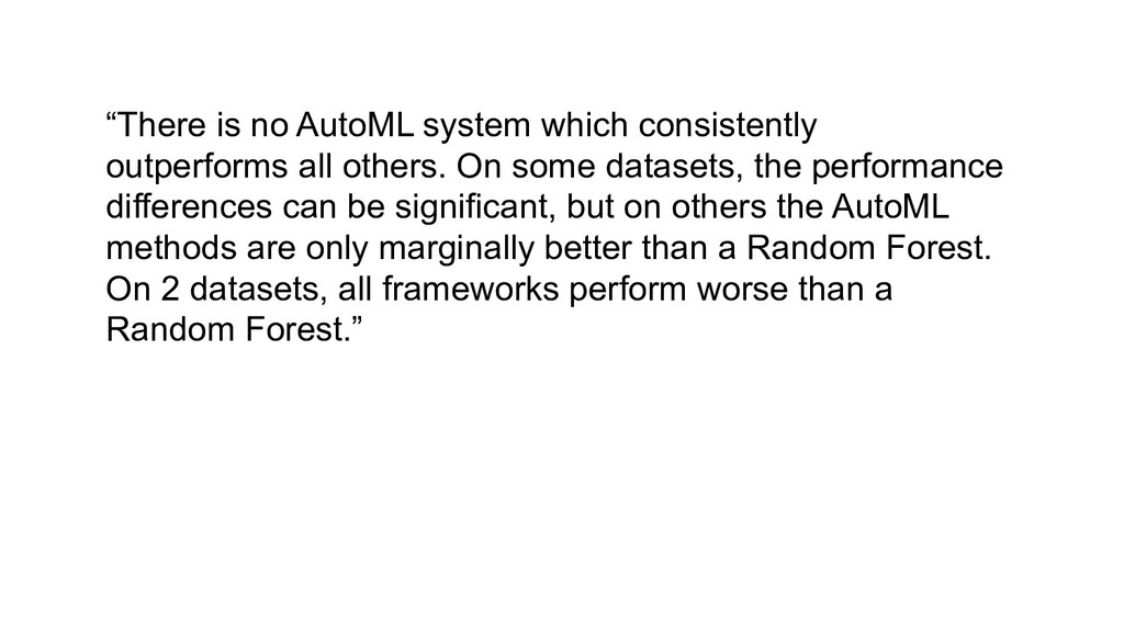 """""""There is no AutoML system which consistently o..."""