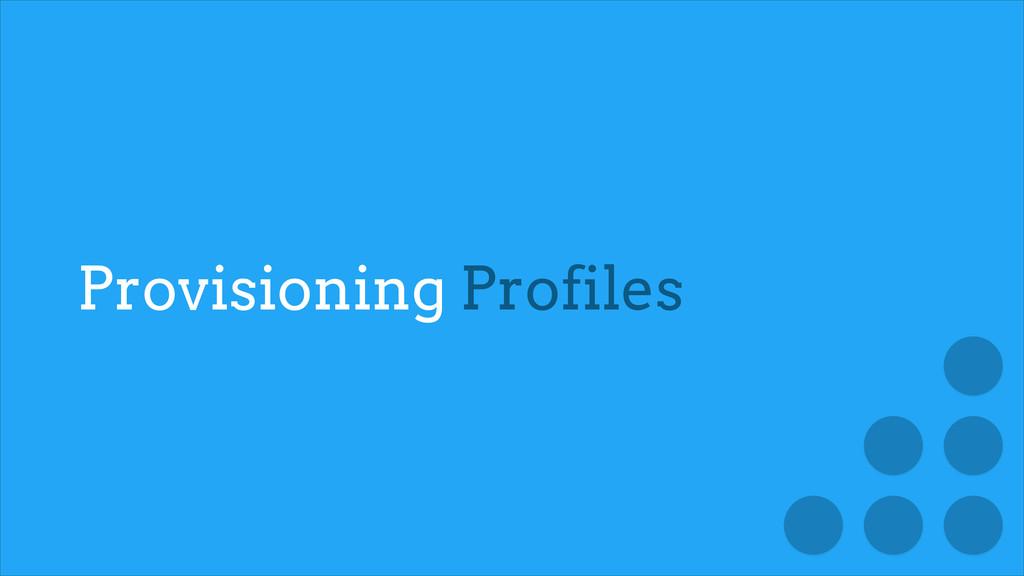 Provisioning Profiles
