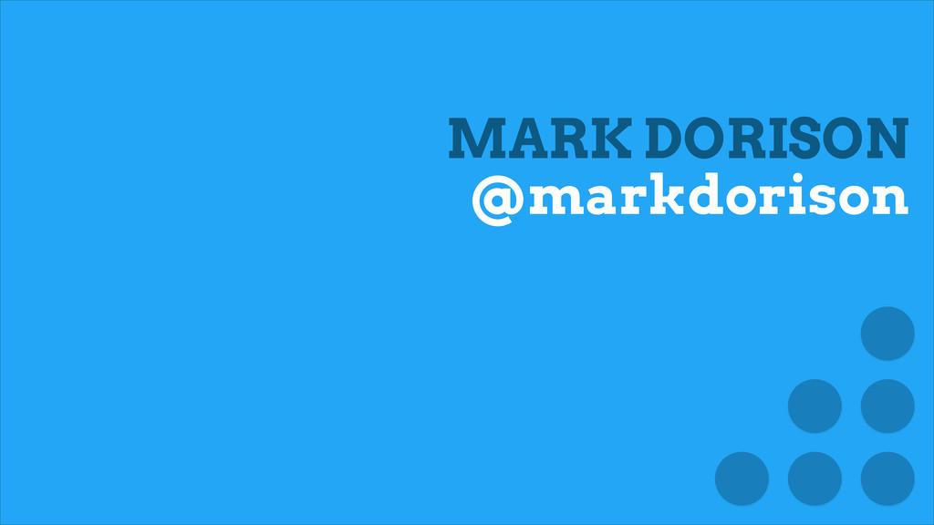 MARK DORISON @markdorison