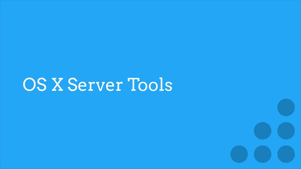 OS X Server Tools