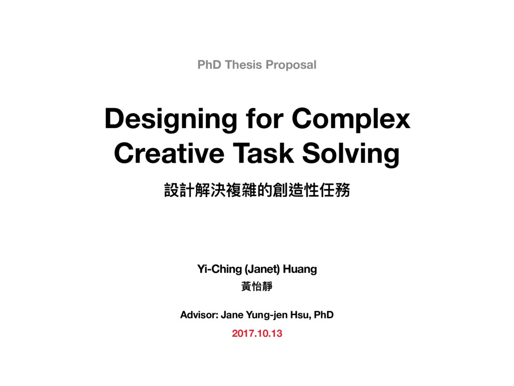 Designing for Complex Creative Task Solving Yi-...