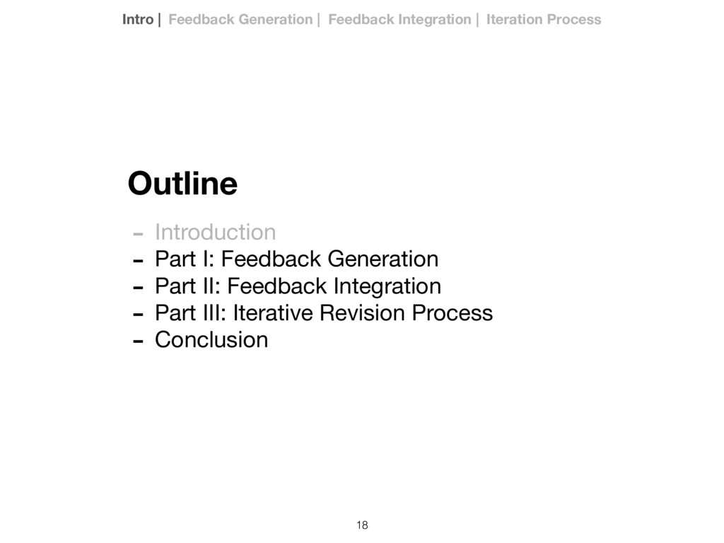 18 Outline - Introduction  - Part I: Feedback G...