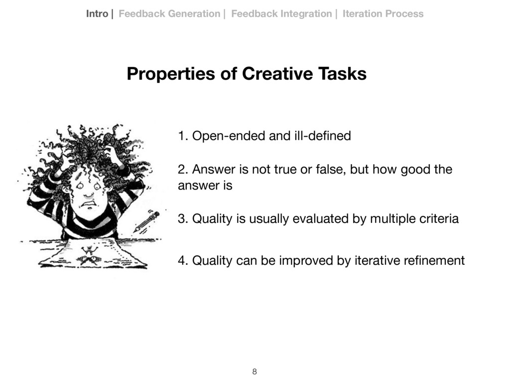 8 Properties of Creative Tasks 1. Open-ended an...