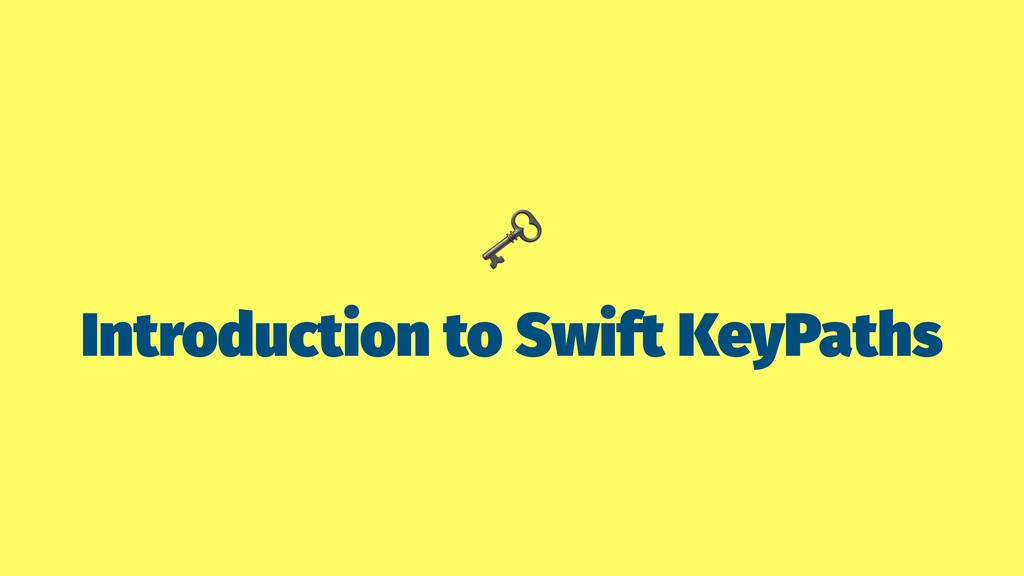 Introduction to Swift KeyPaths