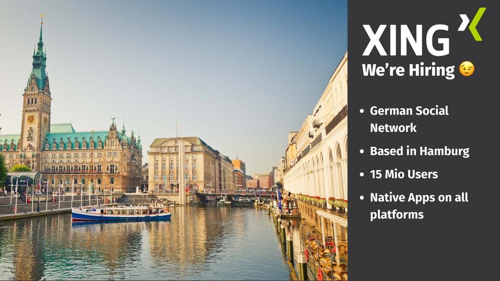 • German Social Network • Based in Hamburg • 15...