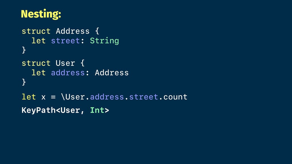 Nesting: struct Address { let street: String } ...