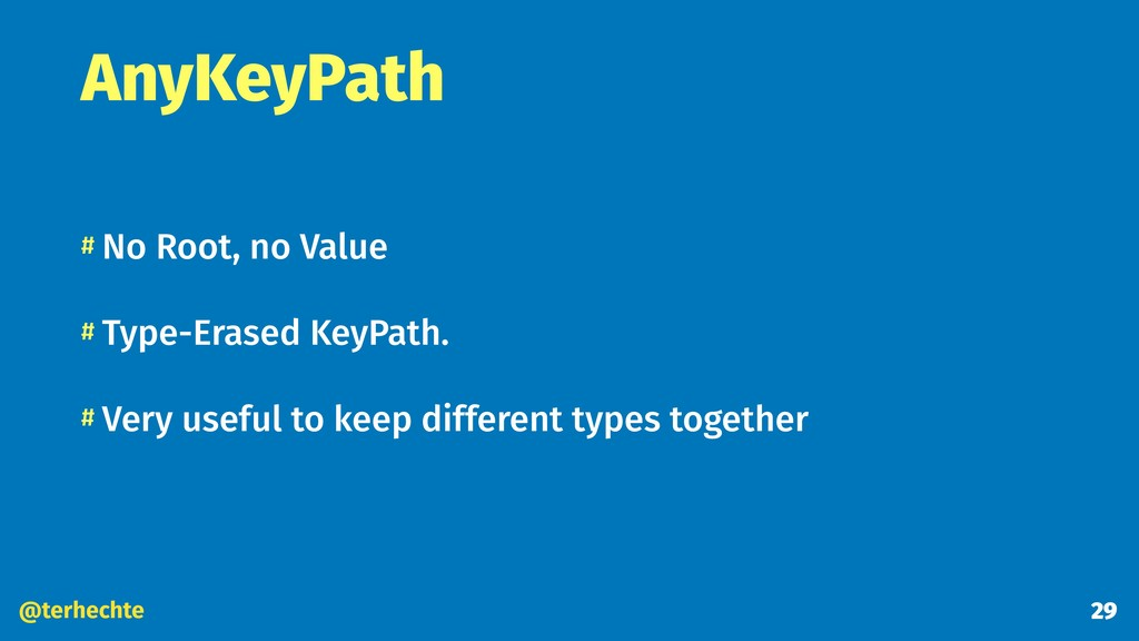 @terhechte AnyKeyPath # No Root, no Value # Typ...