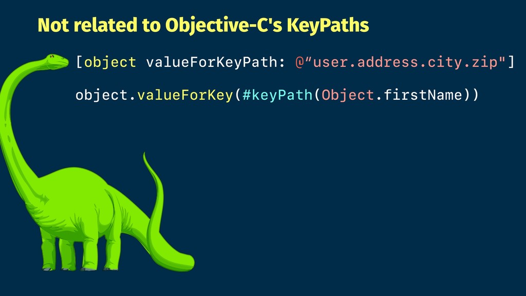 Not related to Objective-C's KeyPaths [object v...