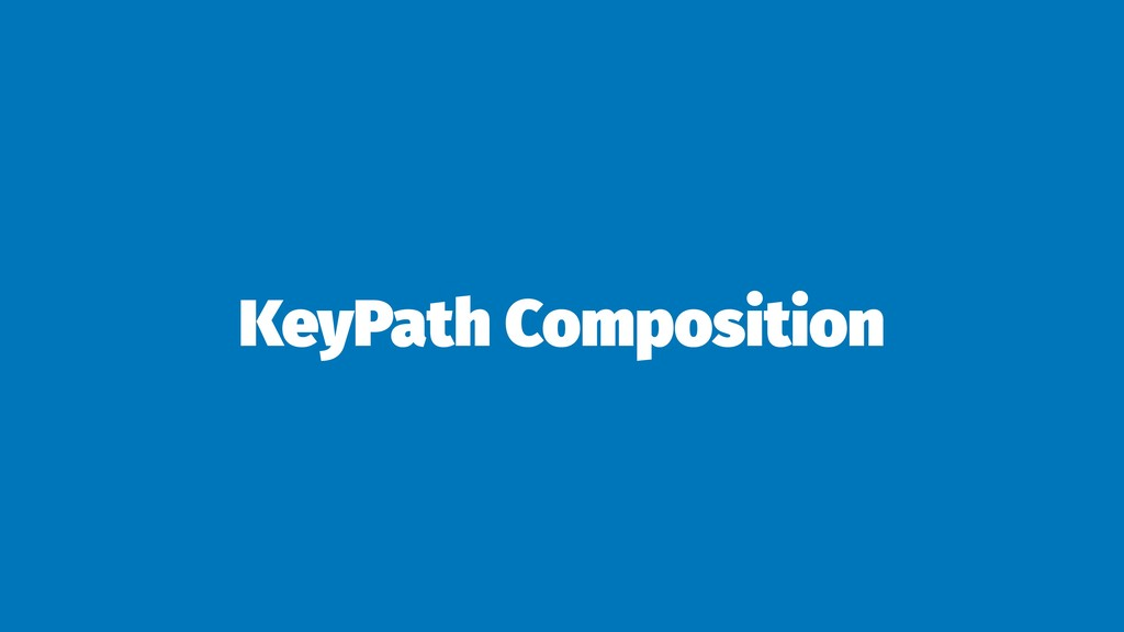 KeyPath Composition