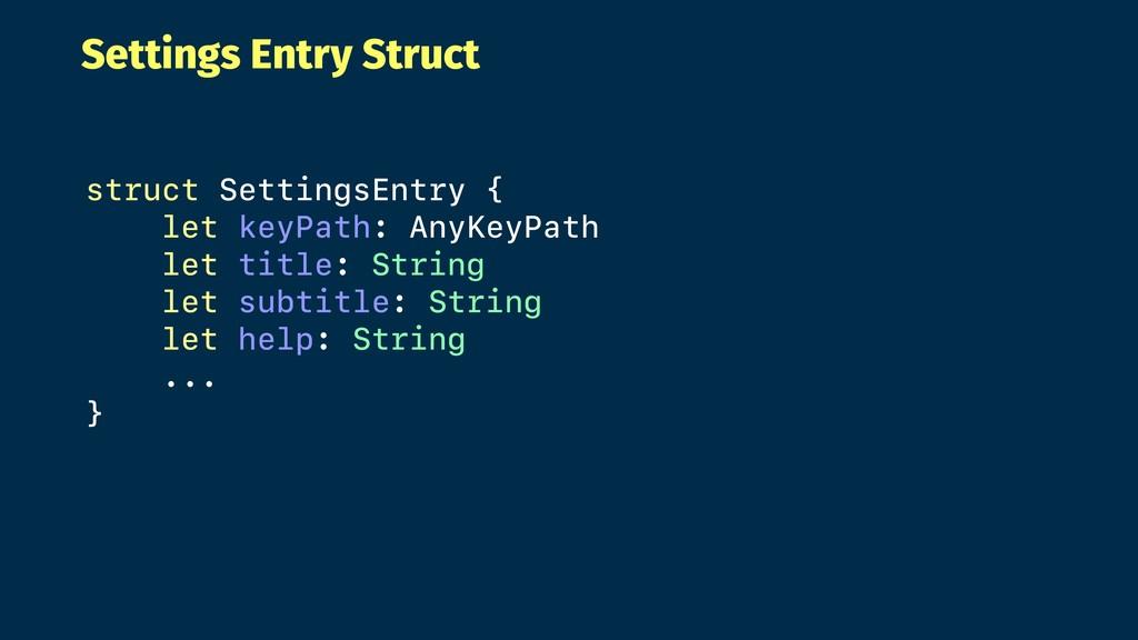 Settings Entry Struct struct SettingsEntry { le...
