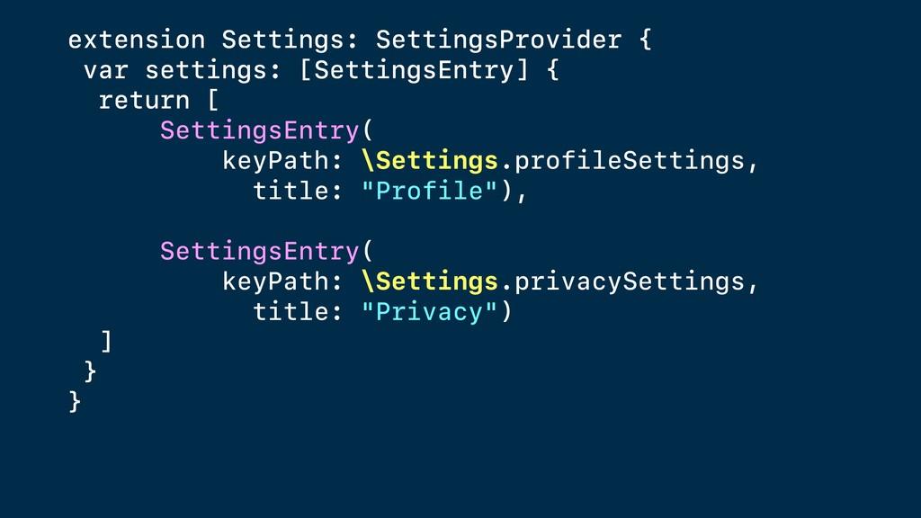 extension Settings: SettingsProvider { var sett...