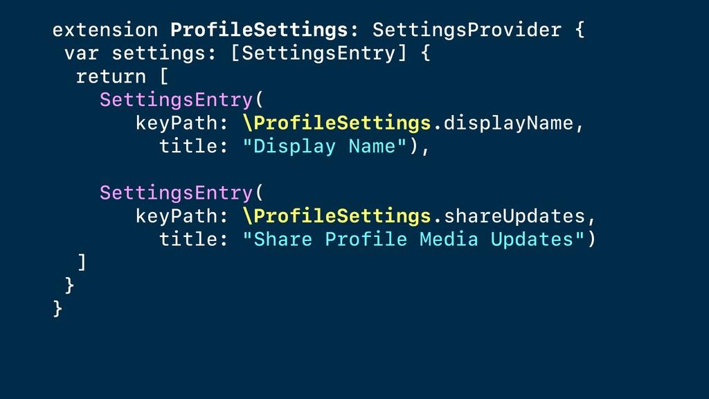extension ProfileSettings: SettingsProvider { v...