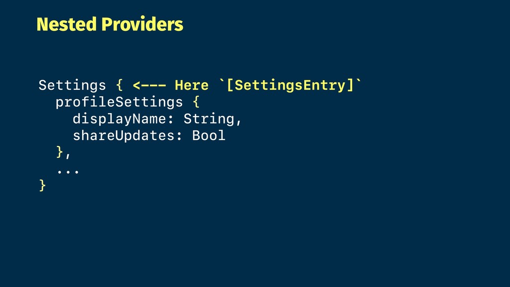Nested Providers Settings { <--- Here `[Setting...