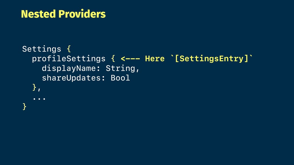 Nested Providers Settings { profileSettings { <...