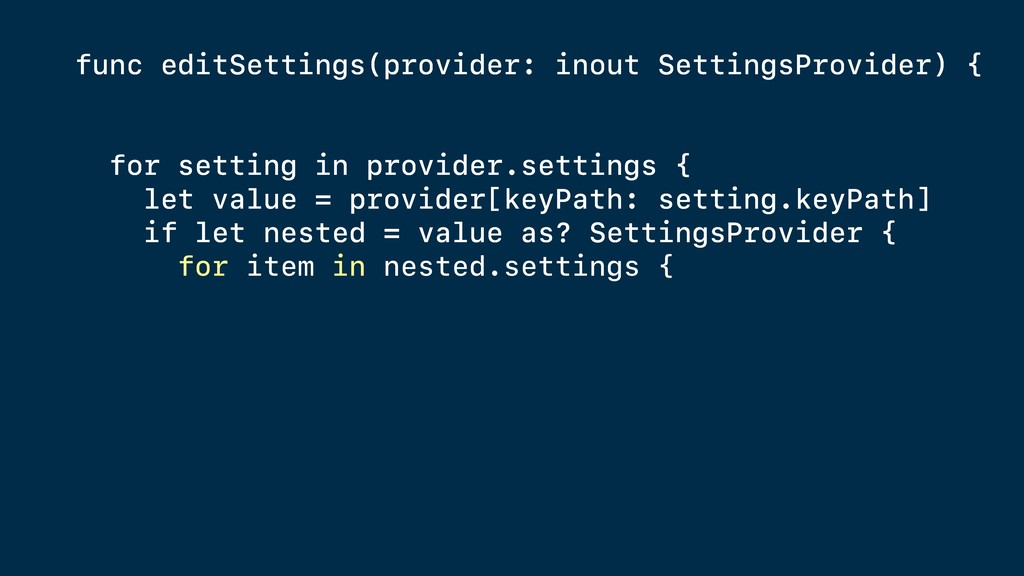func editSettings(provider: inout SettingsProvi...