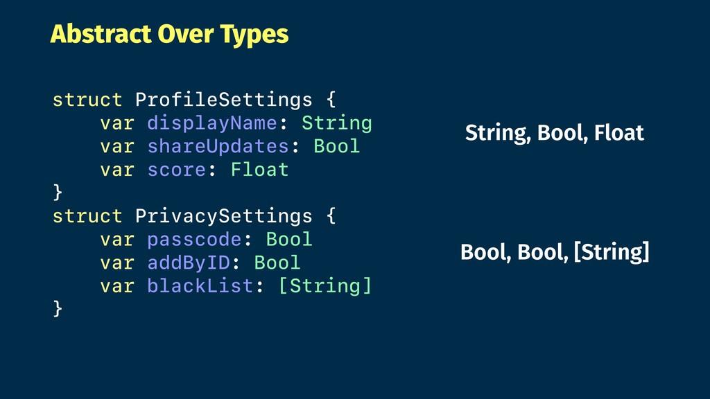Abstract Over Types struct ProfileSettings { va...