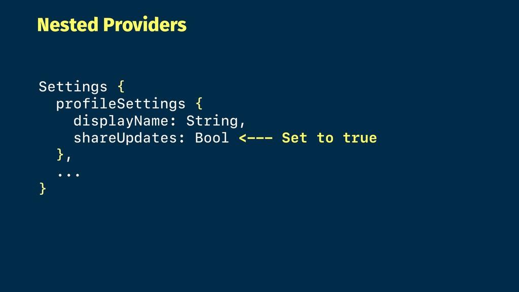 Nested Providers Settings { profileSettings { d...