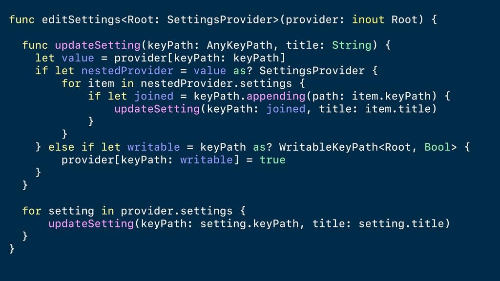 func editSettings<Root: SettingsProvider>(provi...