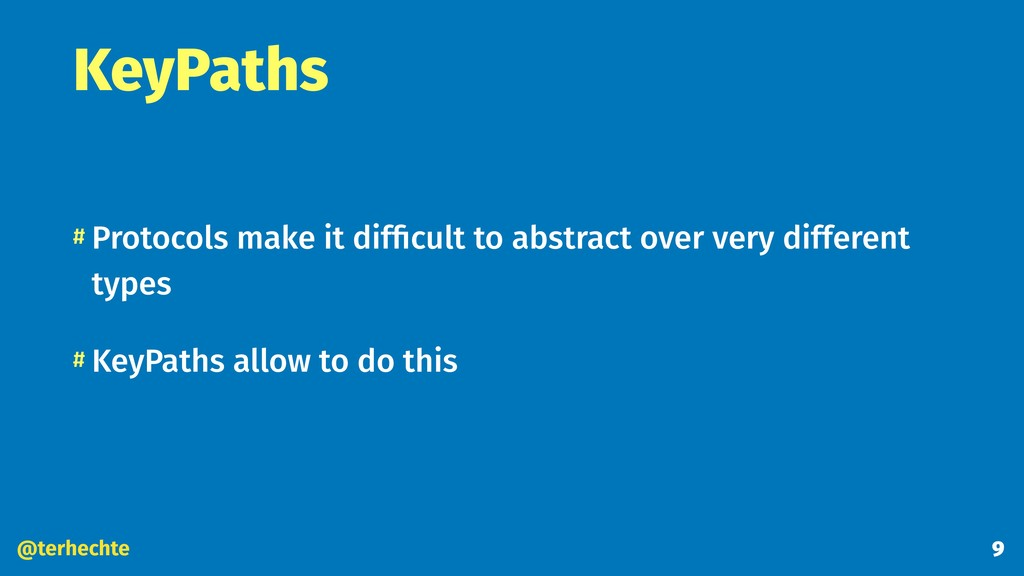 @terhechte KeyPaths # Protocols make it difficul...