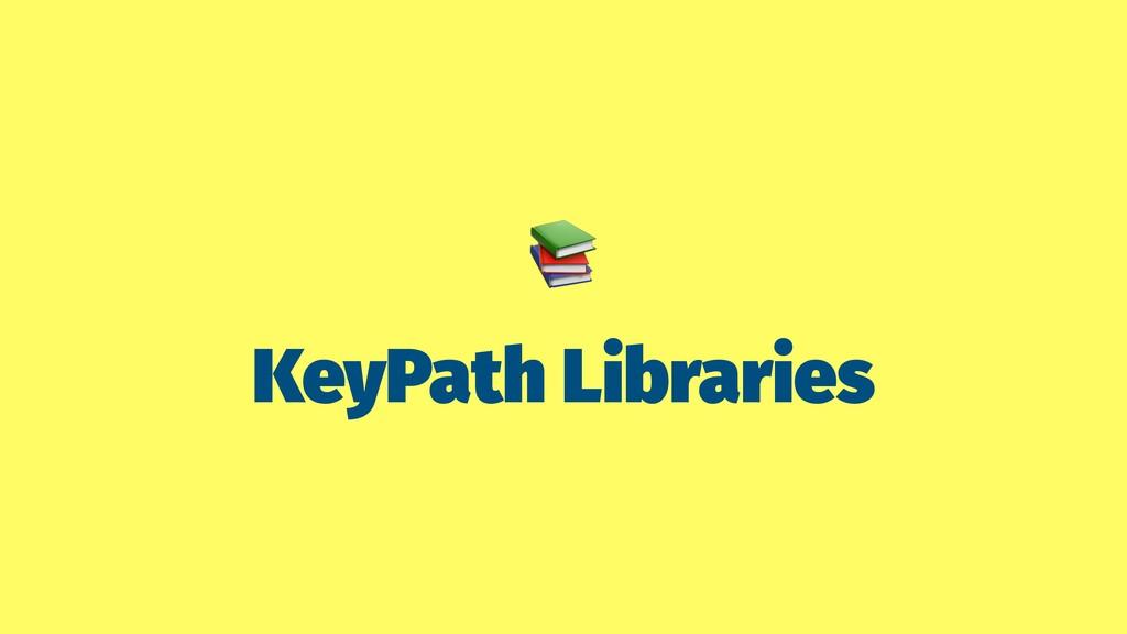 KeyPath Libraries