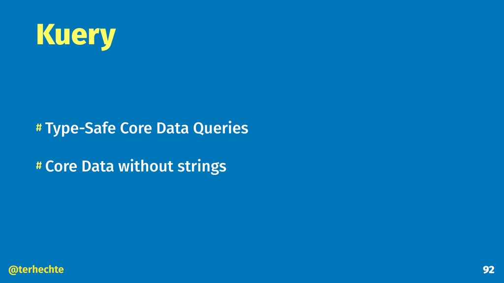 @terhechte Kuery # Type-Safe Core Data Queries ...