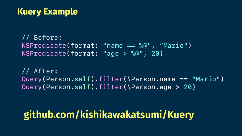 """Kuery Example // Before: NSPredicate(format: """"n..."""