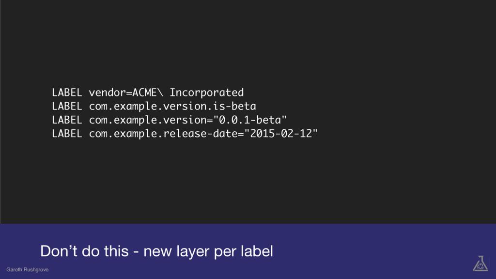 LABEL vendor=ACME\ Incorporated LABEL com.examp...