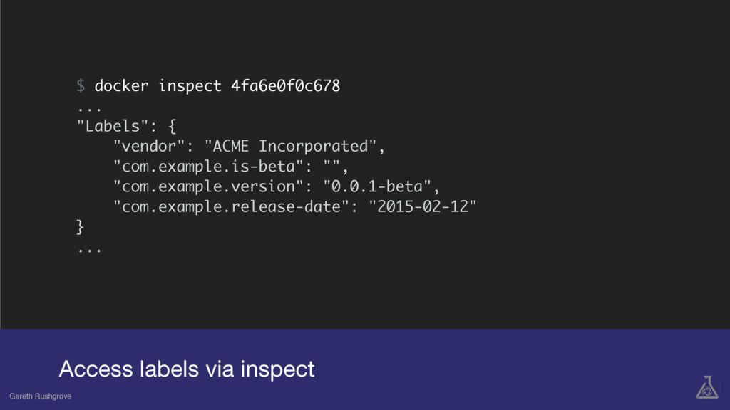 """$ docker inspect 4fa6e0f0c678 ... """"Labels"""": { """"..."""