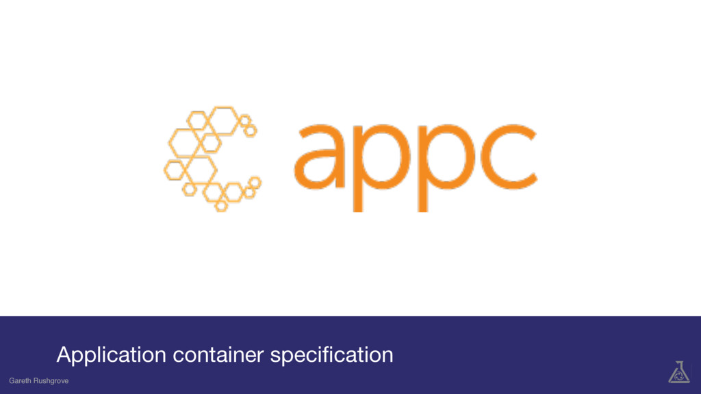Gareth Rushgrove Application container specifica...