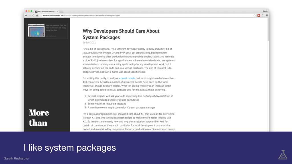 Gareth Rushgrove I like system packages Gareth ...