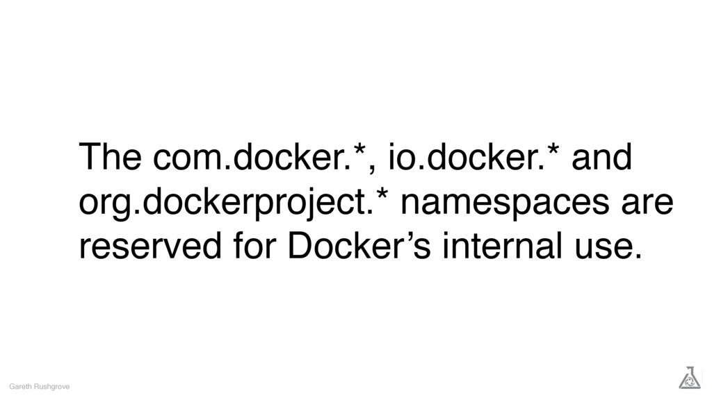 The com.docker.*, io.docker.* and org.dockerpro...
