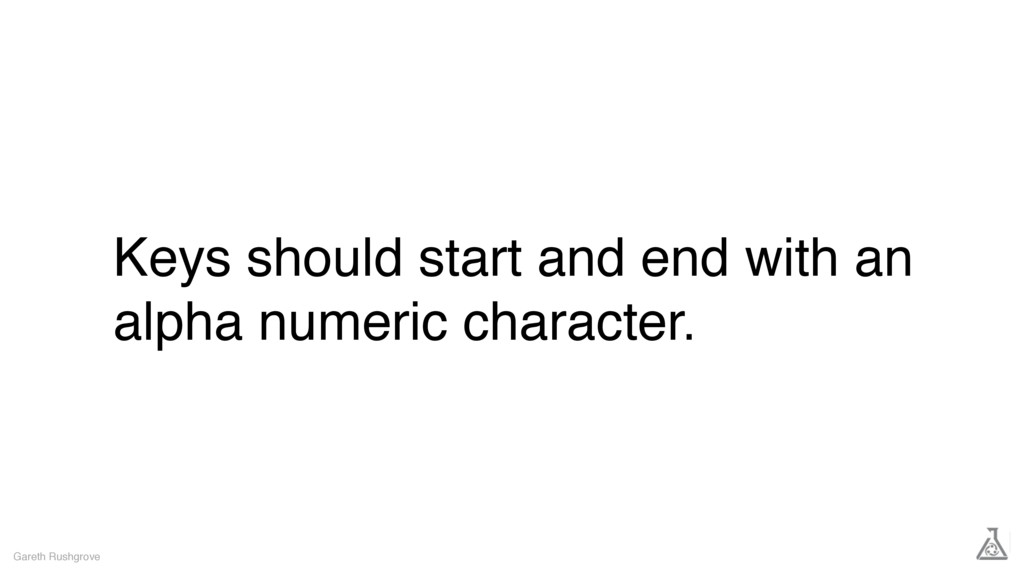 Keys should start and end with an alpha numeric...
