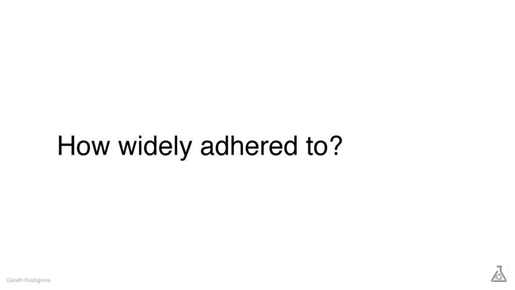 How widely adhered to? Gareth Rushgrove