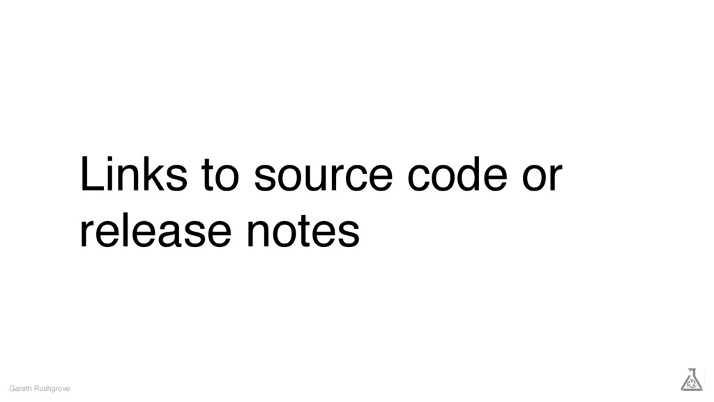 Links to source code or release notes Gareth Ru...