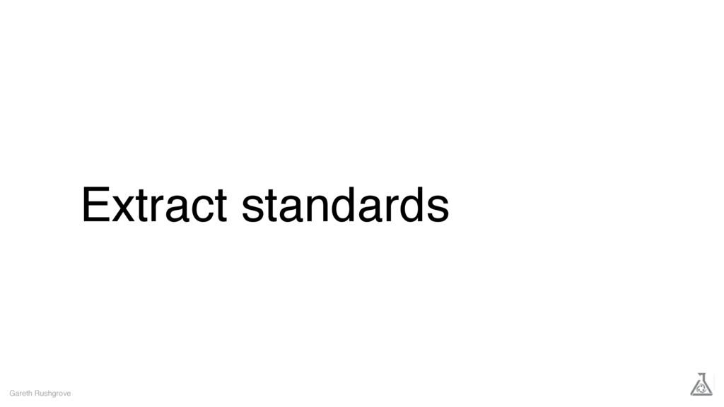 Extract standards Gareth Rushgrove