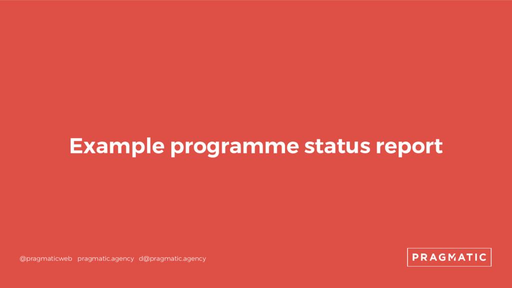 Example programme status report @pragmaticweb p...