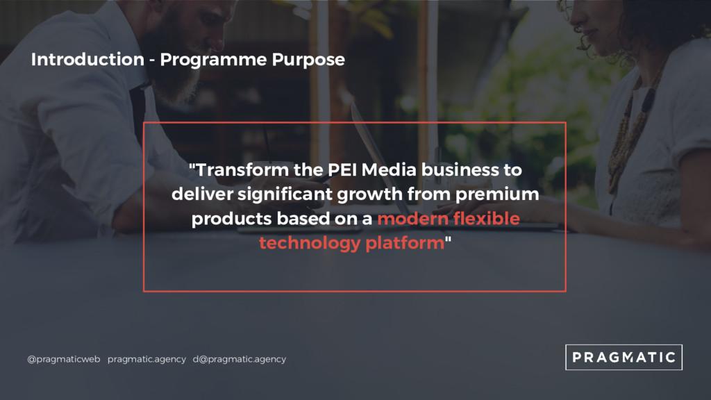 "Introduction - Programme Purpose ""Transform the..."