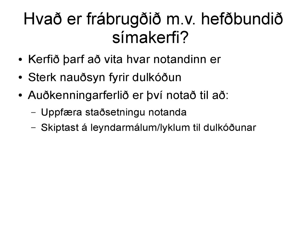 Hvað er frábrugðið m.v. hefðbundið símakerfi? ●...
