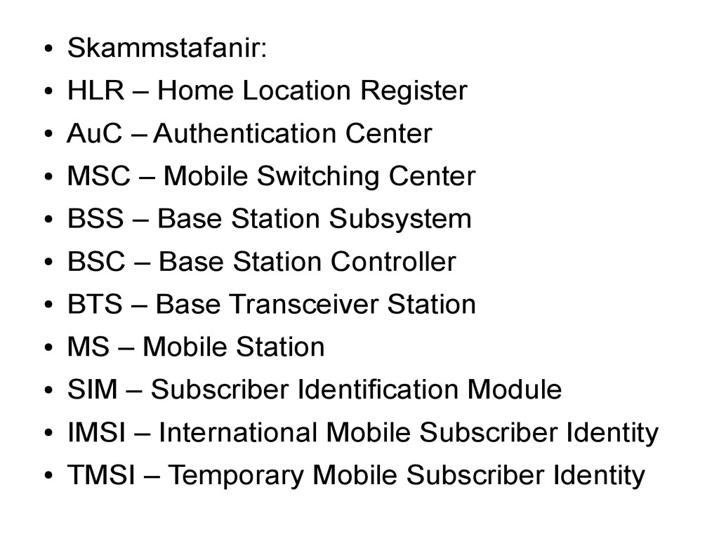 ● Skammstafanir: ● HLR – Home Location Register...
