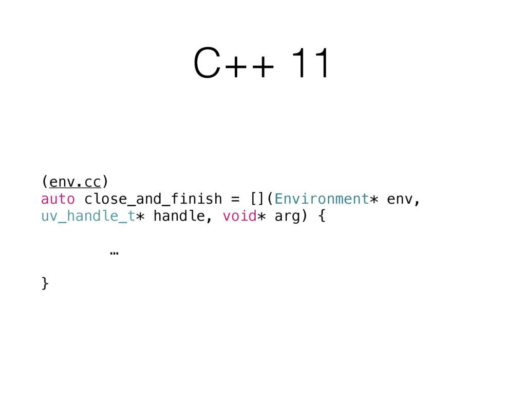 C++ 11 (env.cc) auto close_and_finish = [](Envi...