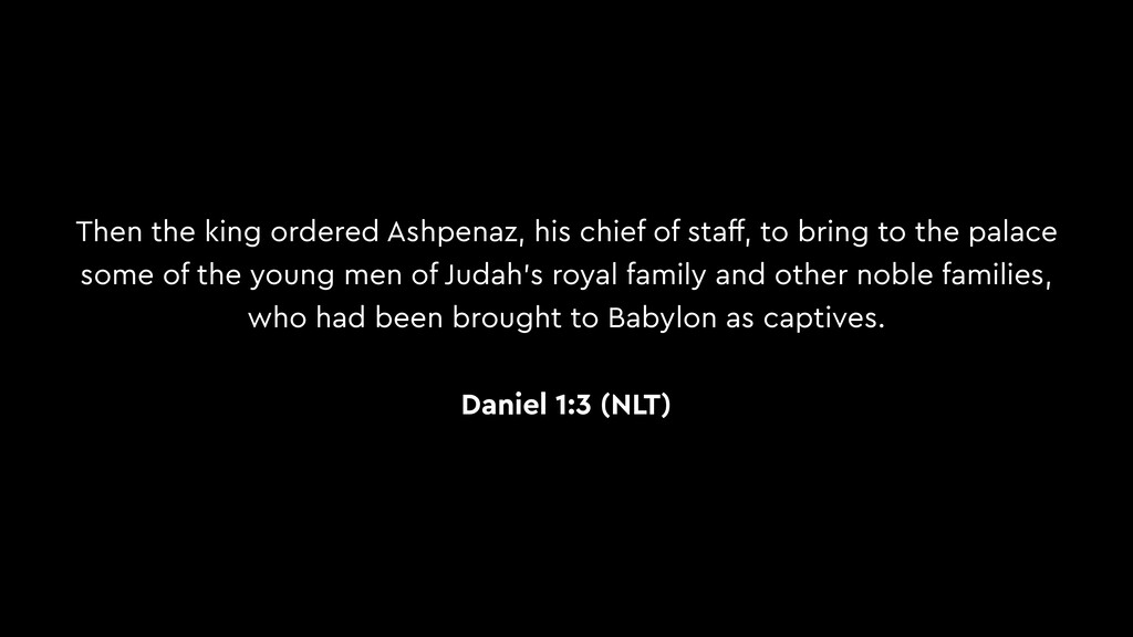 Then the king ordered Ashpenaz, his chief of st...