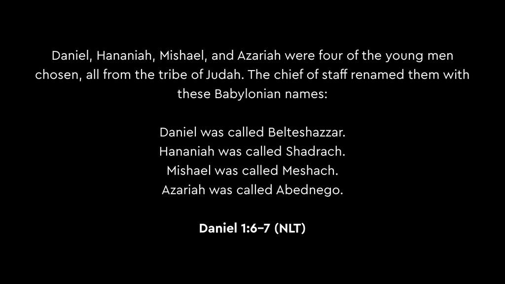 Daniel, Hananiah, Mishael, and Azariah were fou...