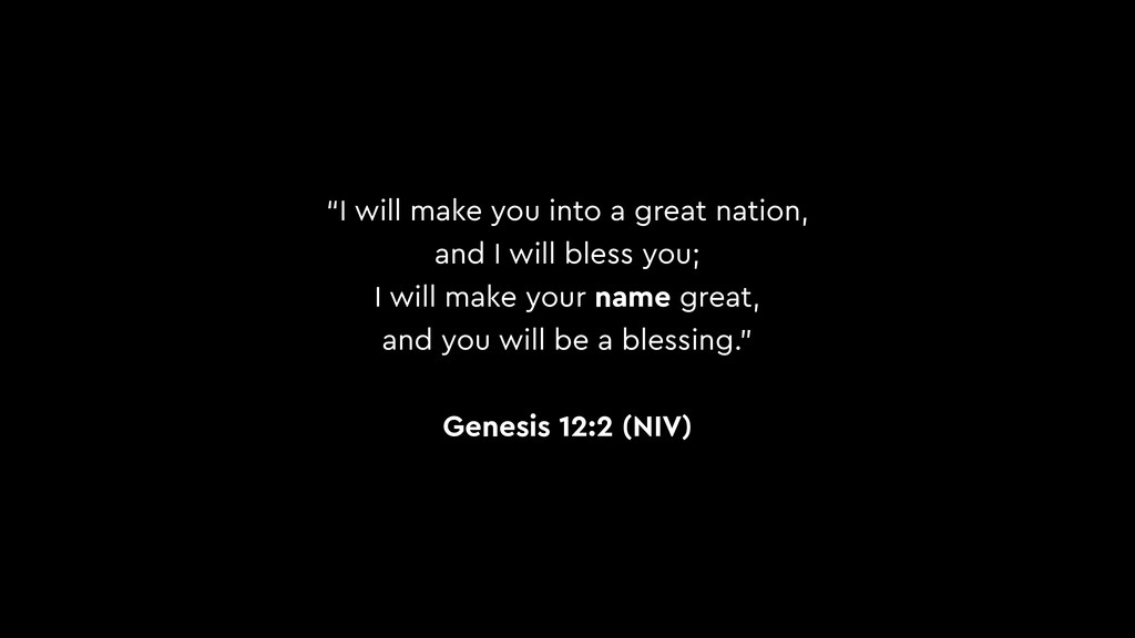 """""""I will make you into a great nation, and I wil..."""
