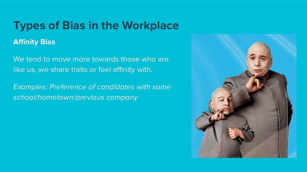 Types of Bias in the Workplace Affinity Bias We t...