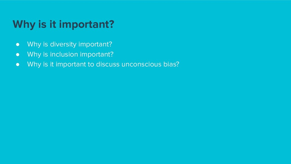 Why is it important? ● Why is diversity importa...