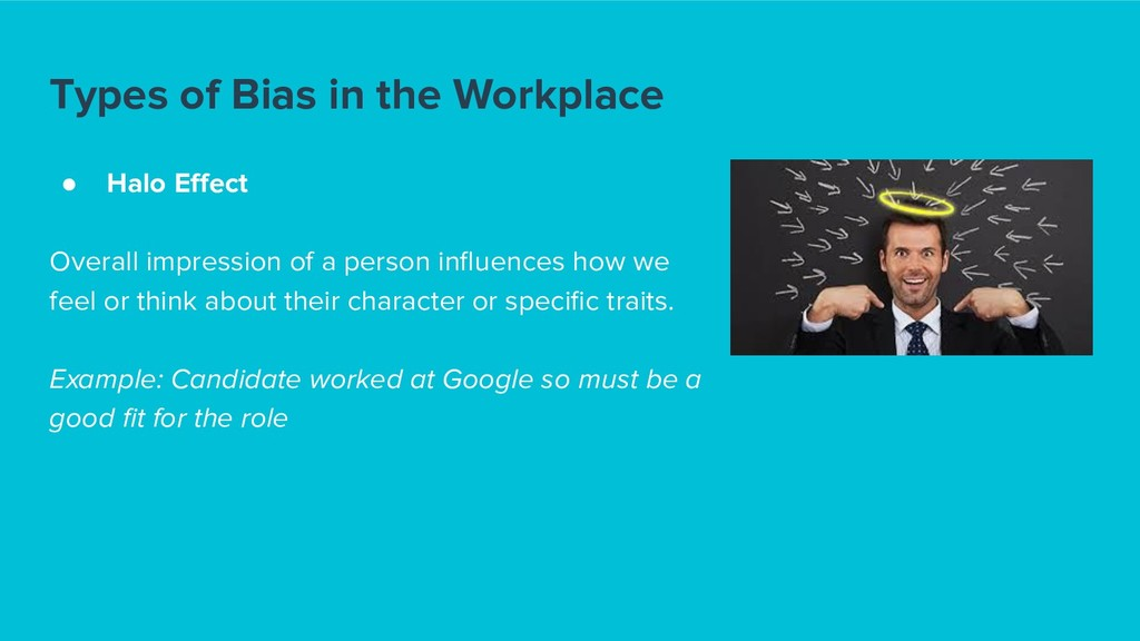 Types of Bias in the Workplace ● Halo Effect Ove...