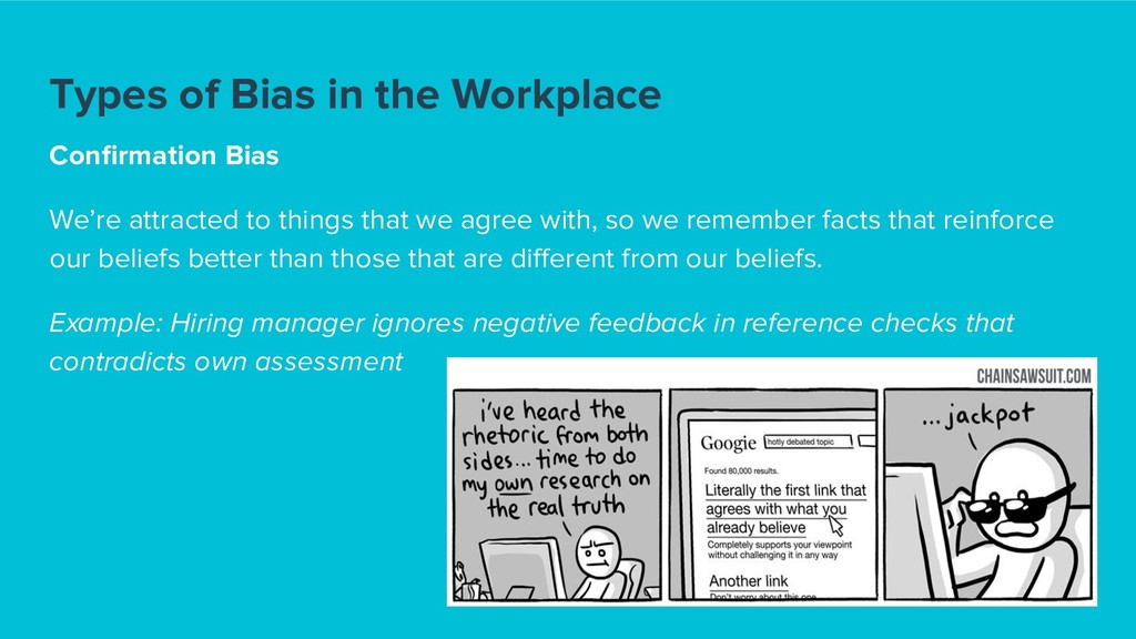 Types of Bias in the Workplace Confirmation Bias...