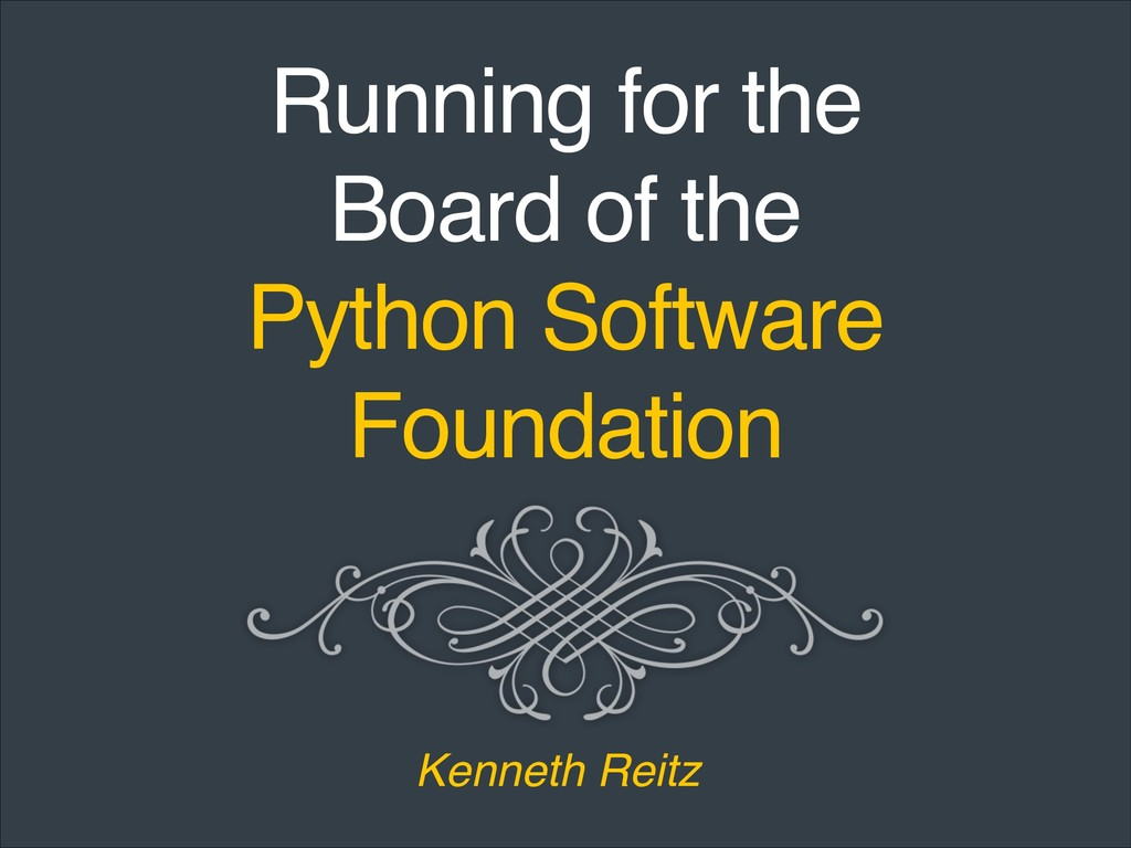 Running for the Board of the Python Software Fo...